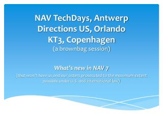 NAV TechDays, Antwerp Directions US, Orlando KT3, Copenhagen (a brownbag session)