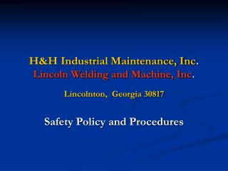 H&H Industrial Maintenance, Inc . Lincoln Welding and Machine, Inc .
