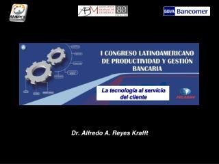Dr. Alfredo A. Reyes Krafft