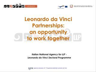 Leonardo da Vinci Partnerships:  an opportunity  to work together