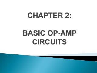CHAPTER 2: BASIC OP-AMP CIRCUITS