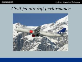 Civil jet aircraft performance