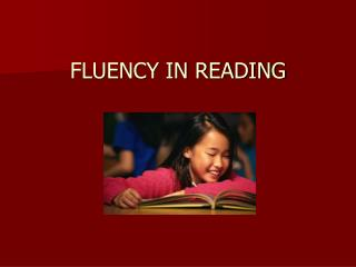 FLUENCY IN READING