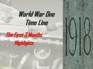 World War One  Time Line