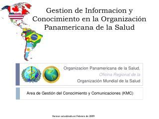 Gestion de Informacion y Conocimiento en la Organizaci�n Panamericana de la Salud