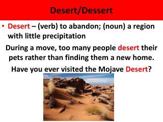 Desert/Dessert