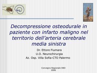 Dr. Ettore Fiumara U.O. Neurochirurgia Az. Osp. Villa Sofia-CTO Palermo