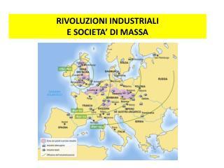 RIVOLUZIONI INDUSTRIALI  E SOCIETA� DI MASSA