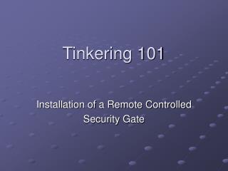 Tinkering 101