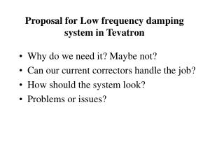 Proposal for Low frequency damping system in Tevatron