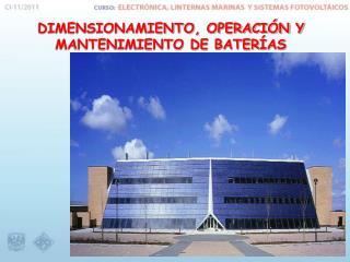 DIMENSIONAMIENTO, OPERACIÓN Y MANTENIMIENTO DE BATERÍAS