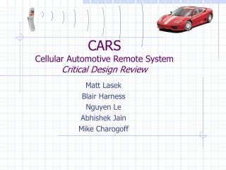 CARS Cellular Automotive Remote System Critical Design Review