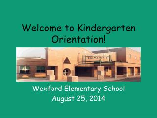 Welcome to Kindergarten Orientation!