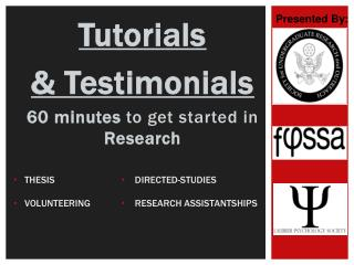 Tutorials  & Testimonials 60  minutes  to get started  in  Research