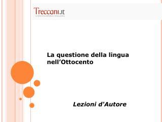 La questione della lingua nell'Ottocento Lezioni d'Autore