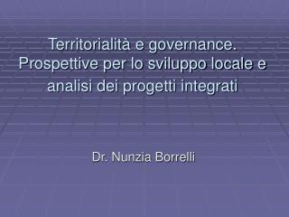 Territorialità e governance.  Prospettive per lo sviluppo locale e analisi dei progetti integrati