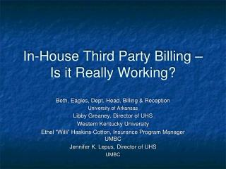 In-House Third Party Billing – Is it Really Working?