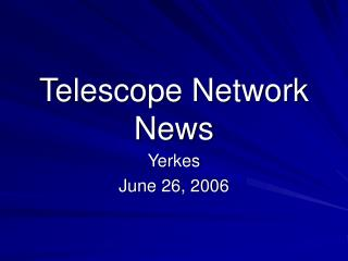 Telescope Network News