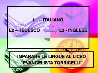 L1 – ITALIANO L2 – TEDESCO                L3 - INGLESE