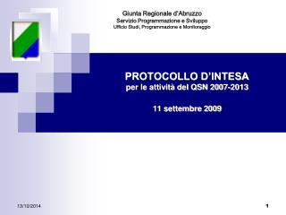 PROTOCOLLO D'INTESA  per le attività del QSN 2007-2013 11 settembre 2009