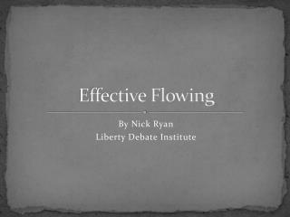 Effective Flowing
