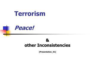 Terrorism Peace!