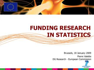 Brussels, 18 January 2009 Pierre Valette DG Research - European Commission