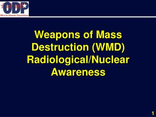 Weapons of Mass Destruction (WMD) Radiological/Nuclear Awareness
