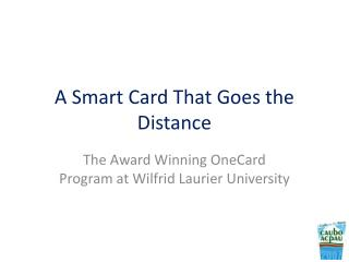 A Smart Card That Goes the Distance