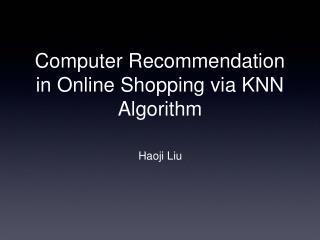 Computer Recommendation in Online Shopping via KNN Algorithm