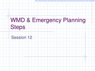 WMD & Emergency Planning Steps