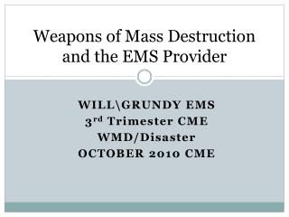 Weapons of Mass Destruction and the EMS Provider