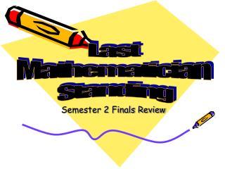 Semester 2 Finals Review