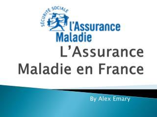 L�Assurance Maladie en France