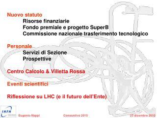 Nuovo statuto  Risorse finanziarie Fondo premiale e progetto SuperB