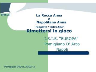 """La Rocca Anna e     Napolitano  Anna Progetto """"  RiCreARe """"  Rimettersi in gioco"""