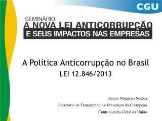 Sérgio Nogueira  Seabra Secretário  de Transparência e Prevenção da Corrupção