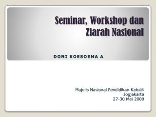 Seminar, Workshop  dan Ziarah Nasional