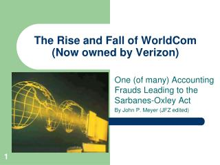 The Rise and Fall of WorldCom (Now owned by Verizon)