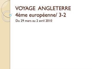 VOYAGE  ANGLETERRE 4ème européenne/ 3-2