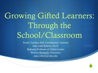 Growing Gifted Learners: Through the School/Classroom