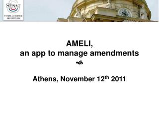 AMELI,  an app to manage amendments  Athens, November 12 th  2011