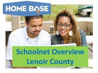 Schoolnet Overview Lenoir County