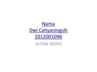 Nama Dwi Cahyaningsih 2012001096