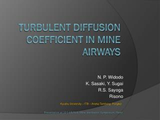 Turbulent Diffusion Coefficient in Mine  Airways