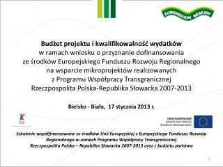 Budżet projektu i kwalifikowalność wydatków  w ramach wniosku o przyznanie dofinansowania