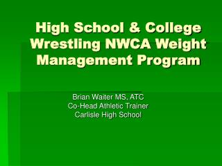 High School & College Wrestling NWCA Weight Management Program