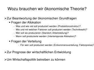 Wozu brauchen wir �konomische Theorie?