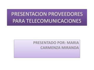 PRESENTACION PROVEEDORES PARA TELECOMUNICACIONES