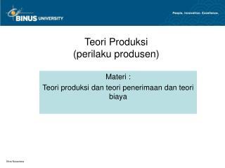 Teori Produksi  (perilaku produsen)
